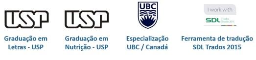Formação: Graduação em Letras e Nutrição na USP, Especialização na UBC e SDL TRADOS